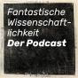 Fantastische Wissenschaftlichkeit – Der Podcast Podcast Download