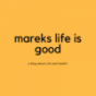 marekslifeisgood Podcast Download