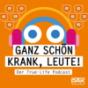 Ganz schön krank, Leute! Podcast Download