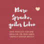 Klare Sprache, geiles Leben Podcast Download