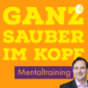 Ganz sauber im Kopf - Mentaltraining Podcast Download