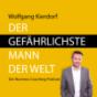 Der gefährlichste Mann der Welt - Der Business-Coaching-Podcast Podcast Download