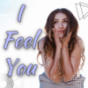 I Feel You Podcast Download