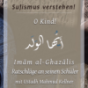 O Kind! - Der Brief an einen Schüler (Imām al-Ghazali) Podcast Download