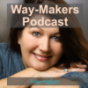 Der Way-Makers Podcast Podcast Download