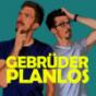 Gebrüder Planlos Podcast Download
