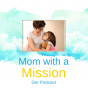 Mom with a Mission Podcast Download