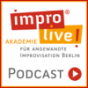 impro live! Podcast | Angewandte Improvisation in Business und Training