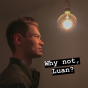 Why not, Luan? Podcast Download