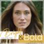 Bright & Bold - leuchte hell und kämpfe mutig Podcast Download