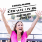 Kick-Ass Living - Dein Podcast für Dein authentisches Leben. Podcast Download