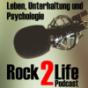 Rock2Life - Die Unterhaltungsshow rund um Leben, Unterhaltung, und Psychologie (Rock2Life) Podcast Download