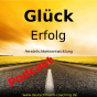 Persönlichkeitsentwicklung, der Weg zu Erfolg und Glück Podcast Download
