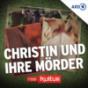 Christin und ihre Mörder | Serienstoff | rbbKultur Podcast Download