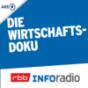 Die Wirtschaftsdoku | Inforadio Podcast Download