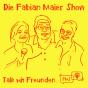 #FabianMaierShow - Talk mit Freunden Podcast Download