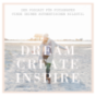 Podcast: Dream Create Inspire