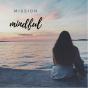 mission mindful Podcast Download