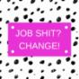 Job shit? Change! Podcast Download
