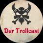 Trollcast - Der Pathfinder/Starfinder-Podcast Podcast Download