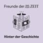 DIE ZEIT: Hinter der Geschichte Podcast Download