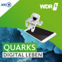 WDR 5 Quarks – digital leben Podcast Download