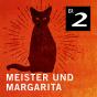 Meister und Margarita - Das Hörspiel