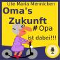 Oma's Zukunft # Opa ist  dabei - Podcast mit Ute Maria Mennicken Podcast Download