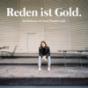 Reden ist Gold Podcast Download