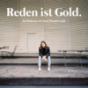 Reden ist Gold Podcast Download