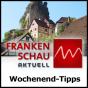 Frankenschau aktuell - Wochenend-Tipps - Bayerisches Fernsehen Podcast Download