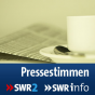 SWR - Pressestimmen Podcast Download