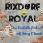 #RixdorfRoyal Podcast Download