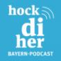 #hockdiher, der Bayern-Podcast Geschichten aus Bayern Podcast Download