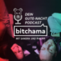 bitchama - Dein Gute-Nacht-Podcast Podcast Download