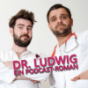 Dr. Ludwig - Ein Podcast-Roman Download
