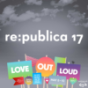 re:publica 17 - All Sessions