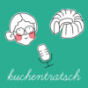 Der Kuchentratsch Podcast