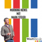 Morning News mit Mark Steier Podcast Download
