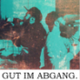 GUT IM ABGANG Podcast Download
