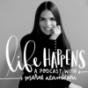 Life Happens Podcast Download