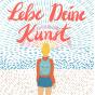 Podcast: Lebe Deine Kunst