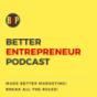 Podcast : Better Entrepreneur Podcast