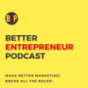 Better Entrepreneur Podcast Download