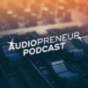 Podcast : Audiopreneur Podcast | Ton | Mikrofone | Mischpulte | Audio | Hifi
