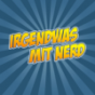 Irgendwas mit Nerd Podcast Download