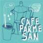 Cafe Parmesan Podcast Download