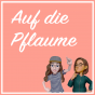 Auf die Pflaume Podcast Download