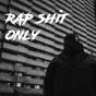 Rap shit only Podcast Download