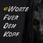 Geschichten & Creepypastas #WorteFürDenKopf Podcast Download
